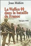 echange, troc Jean Mabire - La Waffen SS dans la bataille de France : Mai-juin 1940