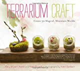 img - for Terrarium Craft: Create 50 Magical, Miniature Worlds book / textbook / text book