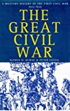 img - for The Great Civil War: A Military History of the First Civil War 1642-1646 book / textbook / text book