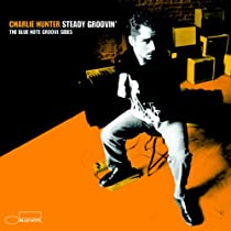 Steady Groovin' /Charlie Hunter