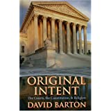 Original Intent: The Courts, the Constitution & Religion ~ David Barton