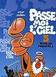 """Afficher """"Passe moi l'ciel n° 5 Tous au paradis !"""""""