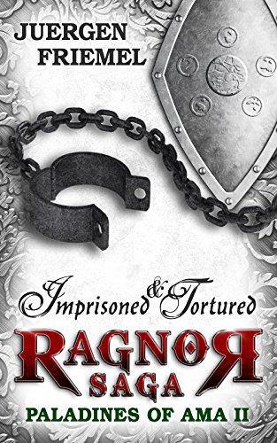 Imprisoned & Tortured: Paladins of Ama - Ragnor Saga - Book 2