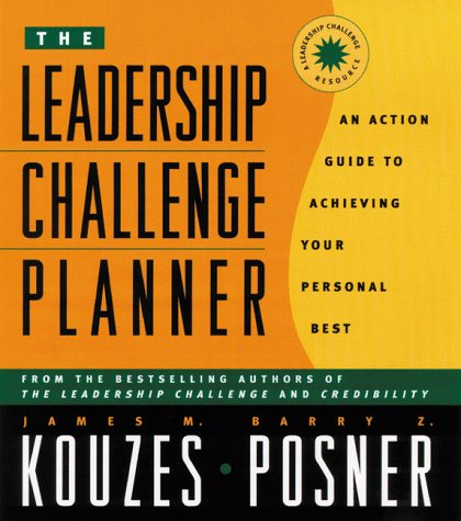 The Leadership Challenge Planner: An Action Guide to Achieving Your Personal Best, James M. Kouzes, Barry Z. Posner, Richard Sheppard