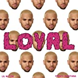 Loyal (East Coast Version) [Explicit]