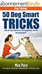 Dog Training: 50 Dog Smart Tricks (Fr...