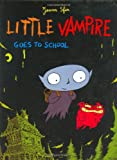 Little Vampire Goes to School (0689857179) by Joann Sfar