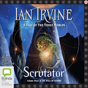 Scrutator: Well of Echoes, Book 3 | [Ian Irvine]
