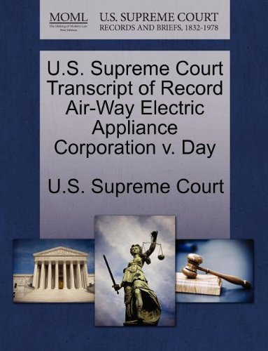 us-supreme-court-transcript-of-record-air-way-electric-appliance-corporation-v-day
