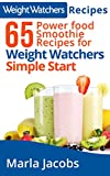 Weight Watchers Recipes 65 Power Food Smoothie Recipes for Weight Watchers Simple Start