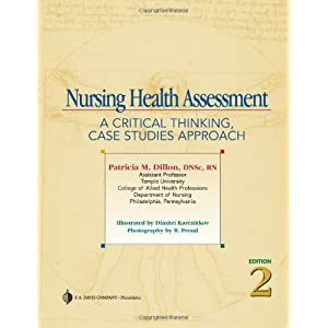 nursing health assessment a critical thinking case studies approach Get this from a library nursing health assessment : a critical thinking, case studies approach [patricia m dillon] -- students can listen to the auscultatory sounds.