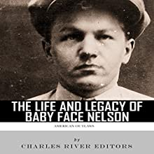 American Outlaws: The Life and Legacy of Baby Face Nelson | Livre audio Auteur(s) :  Charles River Editors Narrateur(s) : Scott Clem