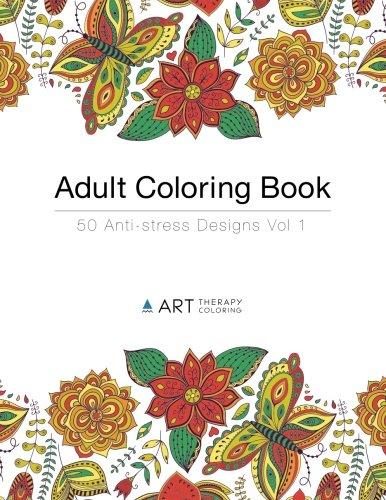 Adult Coloring Book: 50 Anti-stress Designs (Volume 1) PDF