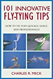 img - for 101 Innovative Fly-Tying Techniques (says Tips on cover): How to Tie Flies Quickly, Easily, and Professionally book / textbook / text book