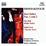 Shostakovich: Jazz Suites Nos. 1 & 2 / The Bolt (Ballet Suite) / Tahiti Trot (Tea for Two)