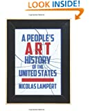 A People's Art History of the United States: 250 Years of Activist Art and Artists Working in Social Justice Movements (New Press People's History)