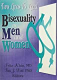 Two Lives To Lead: Bisexuality in Men and Women (Journal of Homosexuality Series) (0918393221) by Klein, Fritz