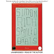 Spoiled Brats: Stories | [Simon Rich]