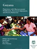 Guyana: Experience With Macroeconomic Stabilization, Structural Adjustment, and Poverty Reduction by Philippe Egoume-Bossogo (2003-12-31)