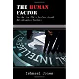 The Human Factor: Inside the CIA's Dysfunctional Intelligence Culture ~ Ishmael Jones