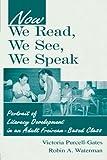Now We Read, We See, We Speak: Portrait of Literacy Development in an Adult Freirean-Based Class