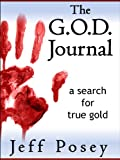 The G.O.D. Journal: a search for true gold