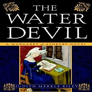 The Water Devil: A Margaret of Ashbury Novel, Book 3 | [Judith Merkle Riley]