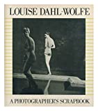 Louise Dahl-Wolfe: A photographer's scrapbook (0312499116) by Dahl-Wolfe, Louise