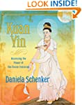 Kuan Yin: Accessing the Power of the...