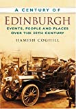 img - for A Century of Edinburgh (Century of Scotland) by Hamish Coghill (2007-11-01) book / textbook / text book