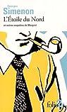 L'Étoile du Nord et autres enquêtes de Maigret par Simenon