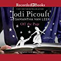 Off the Page Audiobook by Jodi Picoult Narrated by Nick Cordero, Michael Bakkenson, Suzy Jackson, Morgan Hallett