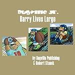 Barry Lives Large: Bugville Jr. Learning Adventures | Robert Stanek