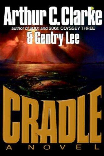 Cradle: A Novel, ARTHUR C. CLARKE, GENTRY LEE