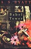 Babel Tower (0679736808) by A.S. Byatt