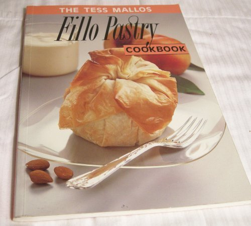 The Tess Mallos Fillo Pastry Cookbook: With a Guide to Kataifi Pastry by Tess Mallos