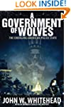 A Government of Wolves: The Emerging...
