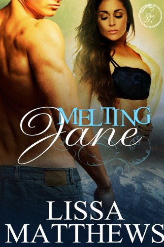Melting Jane by Lissa Matthews