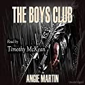 The Boys Club Audiobook by Angie Martin Narrated by Tim McKean