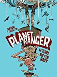 img - for Planet Ranger - tome 2 - La terre vue d'en haut (French Edition) book / textbook / text book