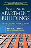 Investing in Apartment Buildings : Create a Reliable Stream of Income and Build Long-Term Wealthby