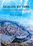 Sealed by Time: The Loss and Recovery of the Mary Rose (Archaeology of the Mary Rose)
