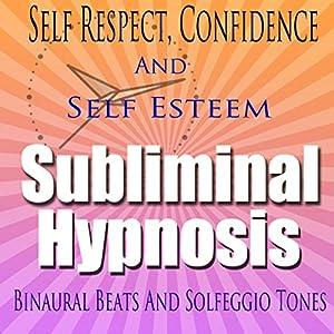 Self-Respect Subliminal Hypnosis Speech