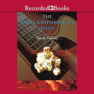 The Dying Crapshooter's Blues Audiobook