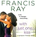 With Just One Kiss Audiobook by Francis Ray Narrated by Diedra Davis-Day