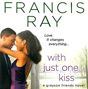 With Just One Kiss | [Francis Ray]