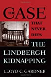 The Case That Never Dies: The Lindbergh Kidnapping (0813533856) by Gardner, Lloyd C.