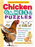 img - for Chicken Games & Puzzles: 100 Word Games, Picture Puzzles, Fun Mazes, Silly Jokes, Codes, and Activities for Kids book / textbook / text book