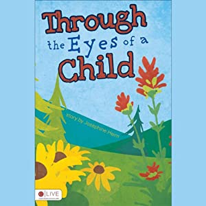 Through the Eyes of a Child | [Josephine Heim]