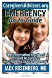 img - for Emergency Go-to-Guide: The Information You Need at Hand to Care for Your Parents or Grandparents book / textbook / text book